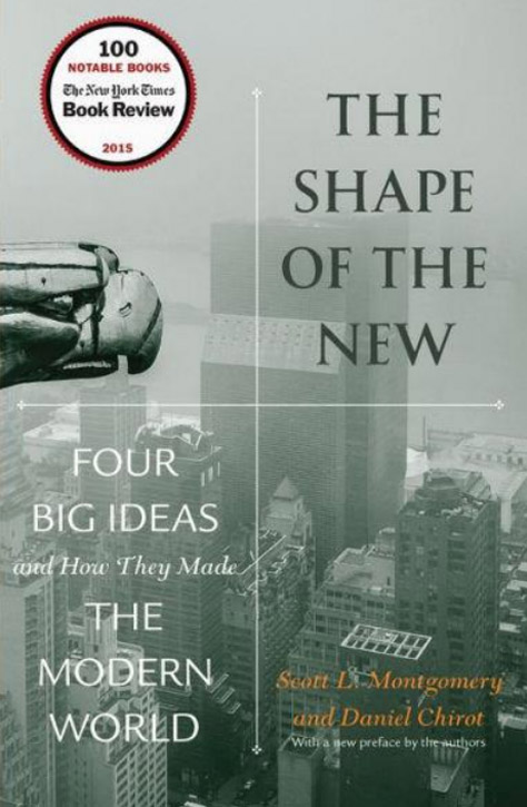 The Shape Of the New Four Big Ideas and How They made The Modern World